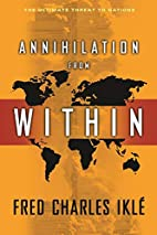 Annihilation from Within: The Ultimate…