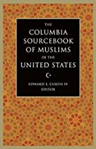 The Columbia Sourcebook of Muslims in the…