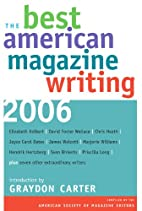 The Best American Magazine Writing 2006 by…