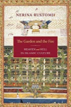 The Garden and the Fire: Heaven and Hell in…