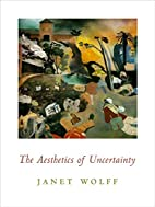 The Aesthetics of Uncertainty (Columbia…