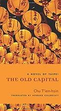 The Old Capital: A Novel of Taipei (Modern…