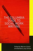 The Columbia Guide to Social Work Writing by…