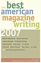 The Best American Magazine Writing 2007 by…