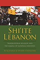 Shi'ite Lebanon: Transnational Religion and…