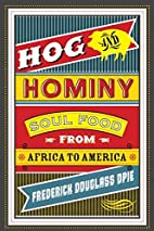 Hog and Hominy: Soul Food from Africa to…