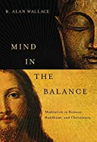 Mind in the Balance: Meditation in Science,…