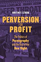 Perversion for Profit: The Politics of…