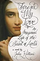 Teresa, My Love: An Imagined Life of the…