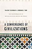 Courbage, Youssef: A Convergence of Civilizations: The Transformation of Muslim Societies Around the World
