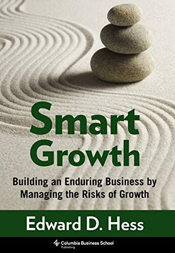 smart-growth-building-an-enduring-business-by-managing-the-risks-of-growth-columbia-business-school-publishing