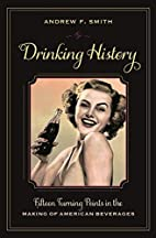 Drinking History: Fifteen Turning Points in…