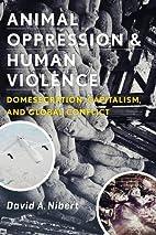 Animal Oppression and Human Violence:…