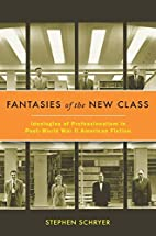 Fantasies of the New Class: Ideologies of…