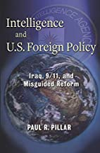 Intelligence and U.S. Foreign Policy: Iraq,…