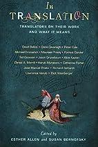 In Translation: Translators on Their Work…