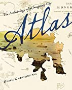 Atlas: The Archaeology of an Imaginary City…