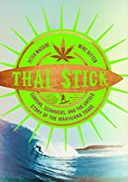 Thai Stick: Surfers, Scammers, and the…