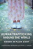 Hepburn, Stephanie: Human Trafficking Around the World: Hidden in Plain Sight