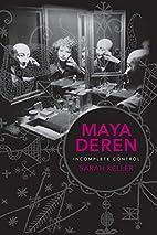 Maya Deren: Incomplete Control (Film and…