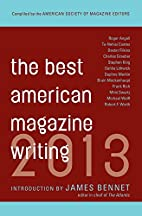 The Best American Magazine Writing 2013 by…