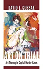 Art on Trial: Art Therapy in Capital Murder…