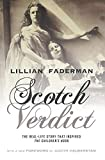"Faderman, Lillian: Scotch Verdict: The Real-Life Story That Inspired ""The Children's Hour"""