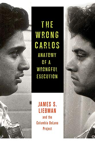 the-wrong-carlos-anatomy-of-a-wrongful-execution