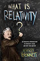 What Is Relativity?: An Intuitive…
