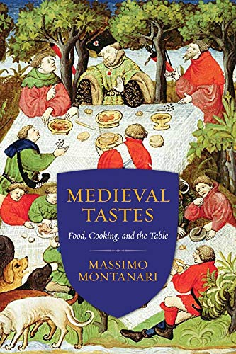 medieval-tastes-food-cooking-and-the-table-arts-and-traditions-of-the-table-perspectives-on-culinary-history