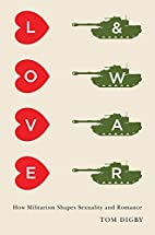 Love and War: How Militarism Shapes…
