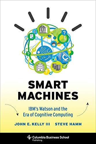 smart-machines-ibms-watson-and-the-era-of-cognitive-computing-columbia-business-school-publishing