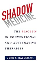 Shadow Medicine: The Placebo in Conventional…