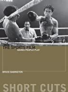The sports film : games people play by Bruce…