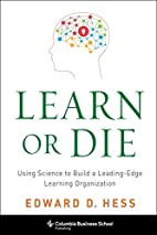 Learn or Die: Using Science to Build a…