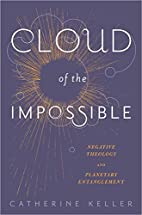 Cloud of the Impossible: Negative Theology…
