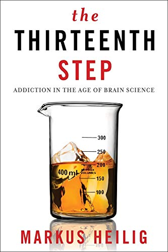 the-thirteenth-step-addiction-in-the-age-of-brain-science