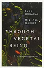 Through Vegetal Being: Two Philosophical…