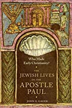 Who Made Early Christianity?: The Jewish…