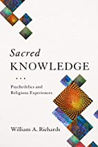 Sacred Knowledge: Psychedelics and Religious…