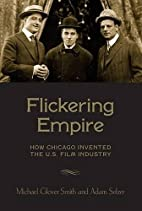 Flickering Empire: How Chicago Invented the…
