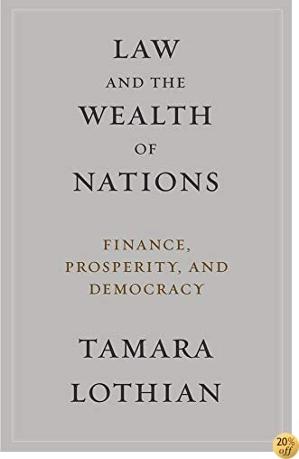 TLaw and the Wealth of Nations: Finance, Prosperity, and Democracy
