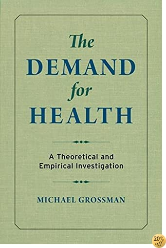 TThe Demand for Health: A Theoretical and Empirical Investigation