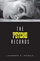 The Psycho Records by Laurence A. Rickels