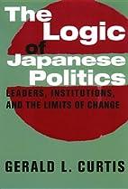 The logic of Japanese politics leaders,…