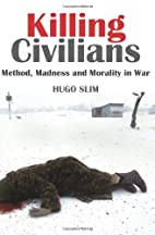 Killing Civilians: Method, Madness and…
