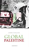 Collins, John: Global Palestine (Columbia/Hurst)
