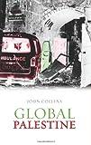 Collins, John: Global Palestine (Columbia/Hurst)