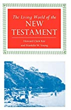 The Living World of the New Testament by…