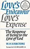 Vanstone, W. H.: Love's Endeavour, Love's Expense: The Response of Being to the Love of God